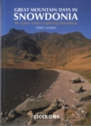 Great Mountain Days in Snowdonia : 40 classic routes exploring Snowdonia - Book