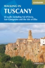 Walking in Tuscany : 43 walks including Val d'Orcia, San Gimignano and the Isle of Elba - Book