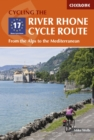 The River Rhone Cycle Route : From the Alps to the Mediterranean - Book