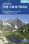 The GR10 Trail : Through the French Pyrenees: Le Sentier des Pyrenees - Book