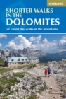 Shorter Walks in the Dolomites : 50 varied day walks in the mountains - Book