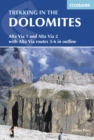 Trekking in the Dolomites : Alta Via 1 and Alta Via 2 with Alta Via 3 - 6 in outline - Book