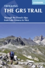 The GR5 Trail : Through the French Alps from Lake Geneva to Nice - Book
