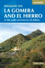 Walking on La Gomera and El Hierro : 45 day walks and treks for all abilities - Book