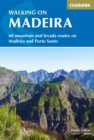 Walking on Madeira : 60 mountain and levada routes on Madeira and Porto Santo - Book