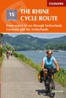 The Rhine Cycle Route : From source to sea through Switzerland, Germany and the Netherlands - Book