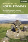 Walking in the North Pennines : 50 Walks in England's remotest Area of Outstanding Natural Beauty - Book