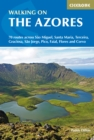 Walking on the Azores : 70 routes across Sao Miguel, Santa Maria, Terceira, Graciosa, Sao Jorge, Pico, Faial, Flores and Corvo - Book