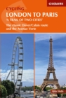 Cycling London to Paris : The classic Dover/Calais route and the Avenue Verte - Book