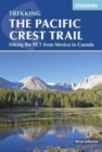 The Pacific Crest Trail : Hiking the PCT from Mexico to Canada - Book
