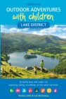 Outdoor Adventures with Children - Lake District : 40 family days with under 12s exploring, biking, scrambling, on the water and more - Book