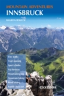 Innsbruck Mountain Adventures : Summer routes for a multi-activity holiday around the capital of Austria's Tirol - Book