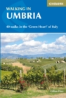 Walking in Umbria : 40 walks in the 'Green Heart' of Italy - Book