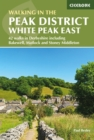 Walking in the Peak District - White Peak East : 42 walks in Derbyshire including Bakewell, Matlock and Stoney Middleton - Book