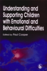 Understanding and Supporting Children with Emotional and Behavioural Difficulties - Book