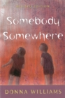 Somebody Somewhere : Breaking Free from the World of Autism - Book