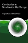 Case Studies in Non-directive Play Therapy - Book
