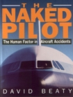 Naked Pilot: The Human Factor in Aviation Accidents - Book