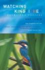 Watching for the Kingfisher : Poems and Prayers - Book