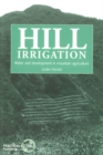 Hill Irrigation : Water and development in mountain agriculture - Book