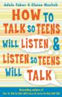 How to Talk so Teens will Listen & Listen so Teens will Talk - Book