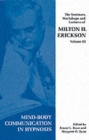 Seminars, Workshops and Lectures of Milton H. Erickson : Mind-body Communication in Hypnosis v. 3 - Book