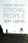 There Are No Strong People - Book