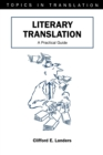 Literary Translation : A Practical Guide - Book