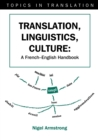 Translation, Linguistics, Culture : A French-English Handbook - Book