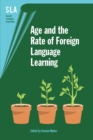 Age and the Rate of Foreign Language Learning - Book