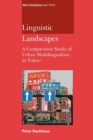 Linguistic Landscapes : A Comparative Study of Urban Multilingualism in Tokyo - Book