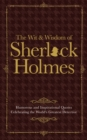 The Wit & Wisdom of Sherlock Holmes : Humorous and Inspirational Quotes Celebrating the World's Greatest Detective - Book