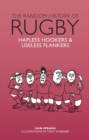 The Random History of Rugby : Hapless Hookers & Useless Flankers - Book
