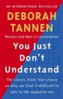 You Just Don't Understand : Women and Men in Conversation - Book