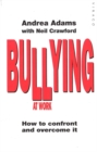 Bullying At Work : How to Confront and Overcome It - Book