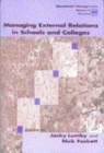 Managing External Relations in Schools and Colleges : International Dimensions - Book