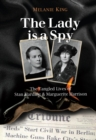 The Lady is a Spy : The Tangled Lives of Stan Harding and Marguerite Harrison - Book
