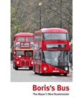 Boris's Bus : The Mayor's New Routemaster - Book