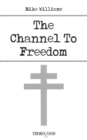 Channel to Freedom - eBook