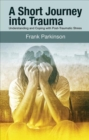 A Short Journey into Trauma : Understanding and Coping with Post-Traumatic-Stress - Book