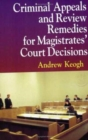 Criminal Appeals and Review Remedies for Magistrates' Court Decisions - Book