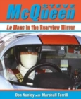 Steve Mcqueen : Le Mans in the Rearview Mirror - Book