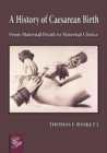 History of Caesarean Birth : From Maternal Death to Maternal Choice - Book