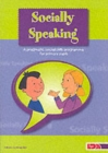 Socially Speaking : Pragmatic Social Skills Programme for Pupils with Mild to Moderate Learning Disabilities - Book