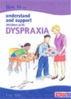How to Understand and Support Children with Dyspraxia - Book