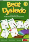 Beat Dyslexia : A Step-by-step Multi-sensory Literacy Programme Bk. 3 - Book