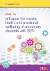 How to Enhance the Mental Health and Emotional Wellbeing of Secondary Students with Sen - Book