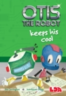 Otis the Robot Keeps His Cool - Book
