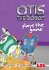 Otis the Robot Plays the Game - Book