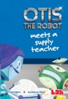 Otis the Robot Meets a Supply Teacher - Book